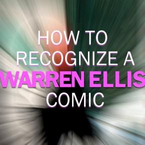 Cum recunoaștem o bandă desenată scrisă de Warren Ellis