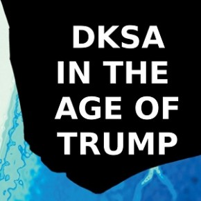 DKSA in the age of Trump